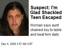 Suspect: I'm Glad Shackled Teen Escaped