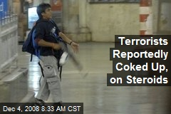Terrorists Reportedly Coked Up, on Steroids