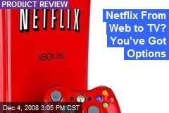 Netflix From Web to TV? You've Got Options