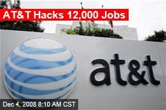 AT&T Hacks 12,000 Jobs