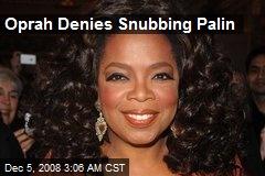 Oprah Denies Snubbing Palin