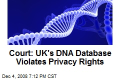 Court: UK's DNA Database Violates Privacy Rights