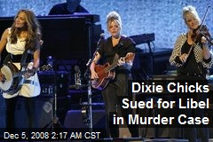 Dixie Chicks Sued for Libel in Murder Case
