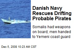 Danish Navy Rescues Drifting Probable Pirates