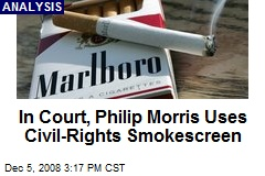 In Court, Philip Morris Uses Civil-Rights Smokescreen