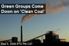 Green Groups Come Down on 'Clean Coal'