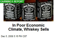 In Poor Economic Climate, Whiskey Sells