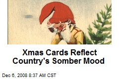 Xmas Cards Reflect Country's Somber Mood
