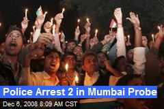 Police Arrest 2 in Mumbai Probe
