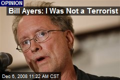 Bill Ayers: I Was Not a Terrorist