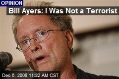 Bill Ayers: I Was Not a Terrorist