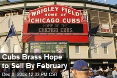 Cubs Brass Hope to Sell By February