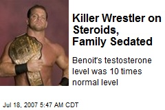 Killer Wrestler on Steroids, Family Sedated