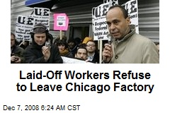 Laid-Off Workers Refuse to Leave Chicago Factory