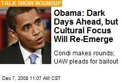 Obama: Dark Days Ahead, but Cultural Focus Will Re-Emerge