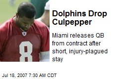 Dolphins Drop Culpepper