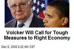 Volcker Will Call for Tough Measures to Right Economy