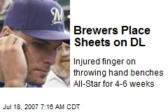 Brewers Place Sheets on DL