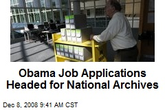 Obama Job Applications Headed for National Archives