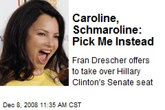 Caroline, Schmaroline: Pick Me Instead