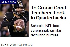 To Groom Good Teachers, Look to Quarterbacks