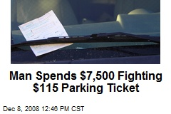 Man Spends $7,500 Fighting $115 Parking Ticket