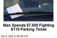 Man Spends $7,500 Fighting $115 Parking Ticket