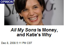All My Sons Is Money, and Katie's Why