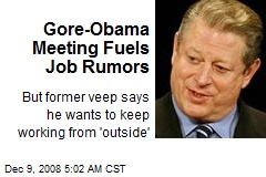 Gore-Obama Meeting Fuels Job Rumors