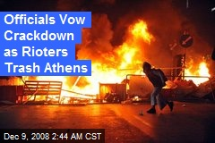 Officials Vow Crackdown as Rioters Trash Athens
