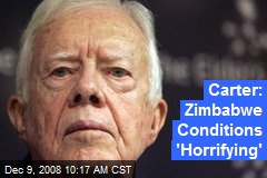 Carter: Zimbabwe Conditions 'Horrifying'