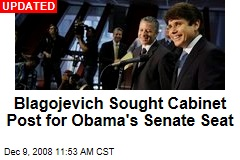 Blagojevich Sought Cabinet Post for Obama's Senate Seat