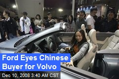 Ford Eyes Chinese Buyer for Volvo