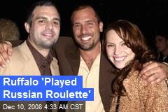 Ruffalo 'Played Russian Roulette'