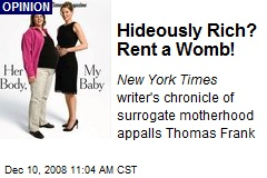 Hideously Rich? Rent a Womb!
