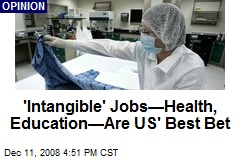 'Intangible' Jobs—Health, Education—Are US' Best Bet