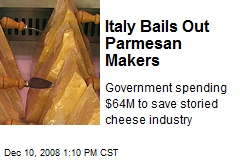 Italy Bails Out Parmesan Makers