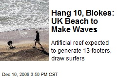 Hang 10, Blokes: UK Beach to Make Waves