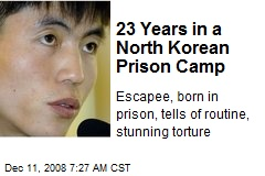 23 Years in a North Korean Prison Camp