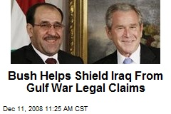 Bush Helps Shield Iraq From Gulf War Legal Claims