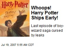 Whoops! Harry Potter Ships Early!