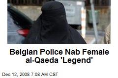 Belgian Police Nab Female al-Qaeda 'Legend'