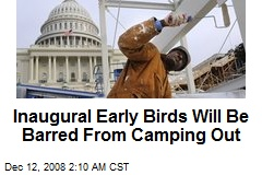 Inaugural Early Birds Will Be Barred From Camping Out