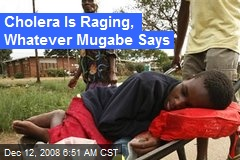 Cholera Is Raging, Whatever Mugabe Says