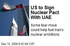 US to Sign Nuclear Pact With UAE