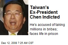 Taiwan's Ex-President Chen Indicted