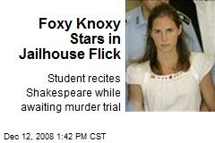 Foxy Knoxy Stars in Jailhouse Flick
