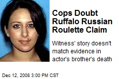 Cops Doubt Ruffalo Russian Roulette Claim