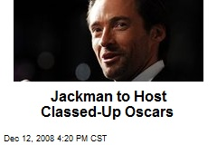Jackman to Host Classed-Up Oscars