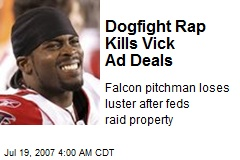 Dogfight Rap Kills Vick Ad Deals